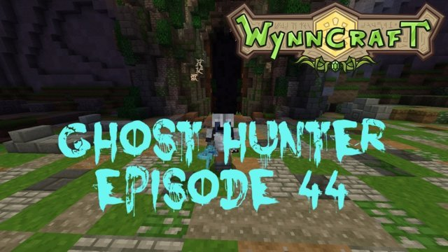 "Let's Play Wynncraft Episode 44 ""Ghost Hunter"""