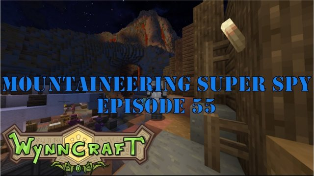 "Let's Play Wynncraft Episode 55 ""Mountaineering Super Spy"""