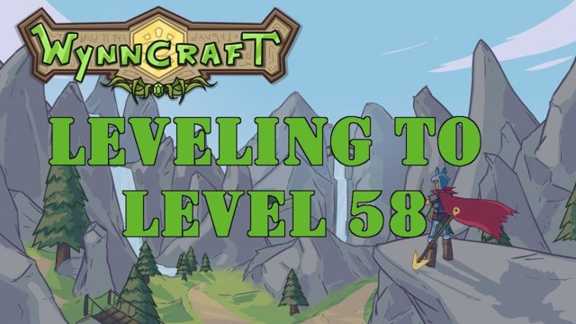 Leveling Up To Level 58 In Wynncraft