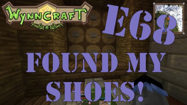 "Let's Play Wynncraft Episode 68 ""Found My Shoes!"""