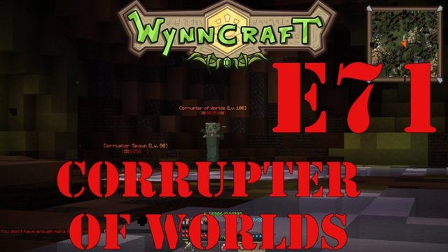 "Let's Play Wynncraft Episode 71 ""Corrupter of Worlds"""