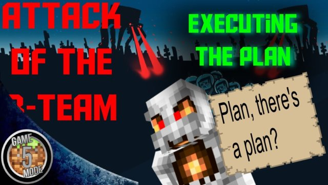 Executing The Plan - Attack Of The B Team Modpack Letsplay Minecraft Episode 39