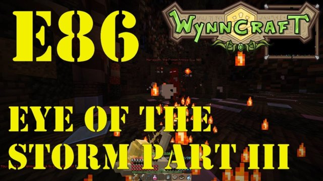 "Let's Play Wynncraft Episode 86 ""Eye of the Storm Part III"""