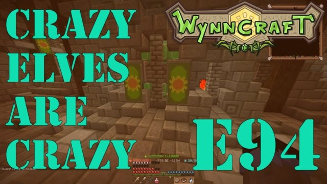 "Let's Play Wynncraft Episode 94 ""Crazy Elves Are Crazy"""