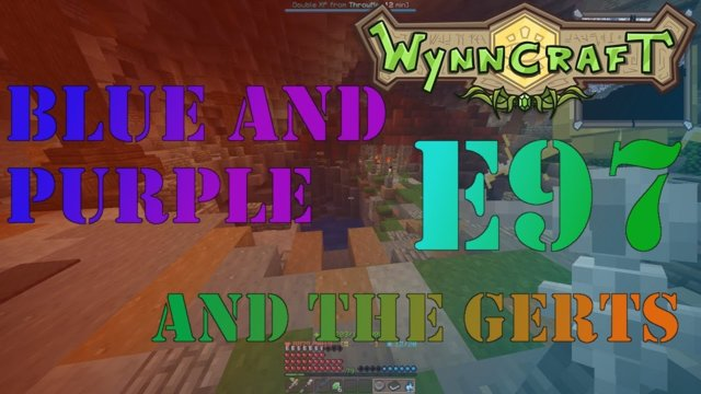 "Let's Play Wynncraft Episode 97 ""Blue And Purple And The Gerts"""