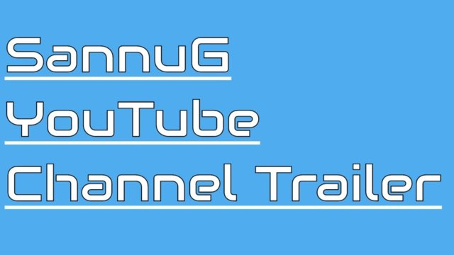 SannuG Channel Trailer.