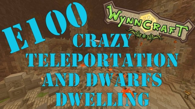 "Let's Play Wynncraft Episode 100 ""Crazy Teleportation and Dwarfs Dwelling"""