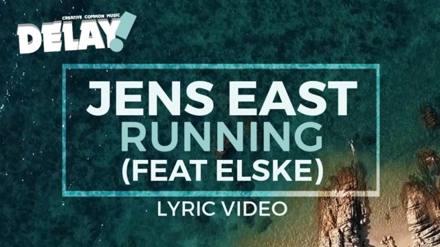 Jens East - Running (ft. Elske) Lyric Video [Delay! Creative Common Music]
