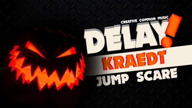 Kraedt - Jump Scare // HALLOWEEN SPECIAL [Delay! Creative Commons Music]