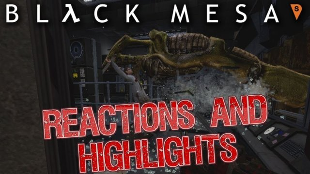 Black Mesa Reactions and Highlights | Part 1