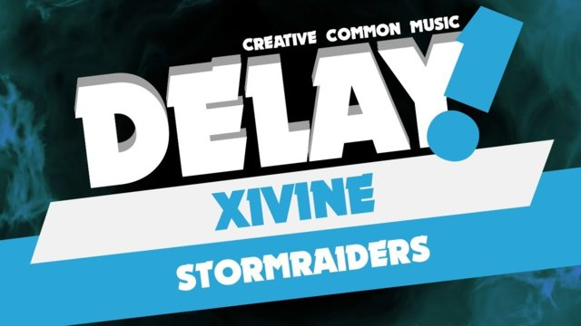 Xivine - Stormraiders [Delay! Creative Commons Music]