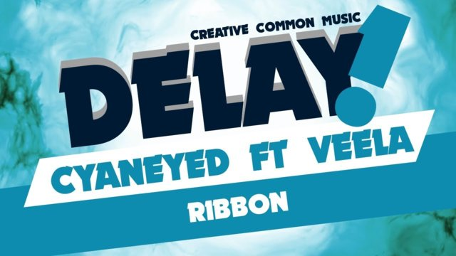 Cyaneyed ft Veela - Ribbon [Delay! Creative Commons Music]