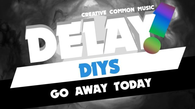 Diys - Go away today [Delay! Creative Commons Music]