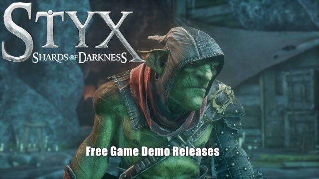 Styx: Shards of Darkness Developer (Cyanide Studio) Release FREE Demo