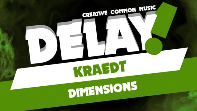 Kraedt - Dimensions [Delay! Creative Commons Music]