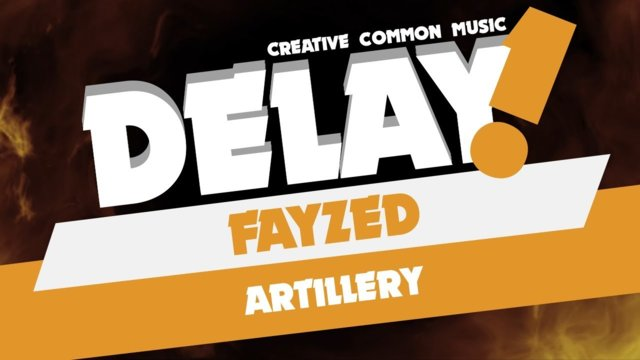 FAYZED - Artillery [Delay! Creative Commons Music]