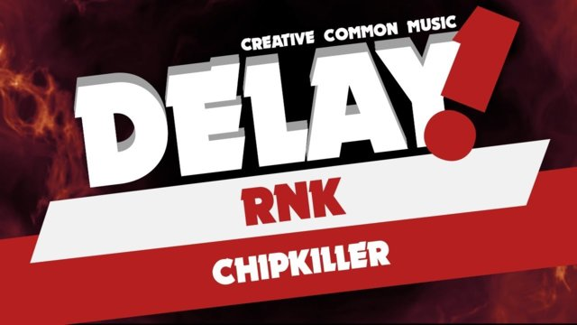 RNK - Chipkiller [Delay! Creative Commons Music]