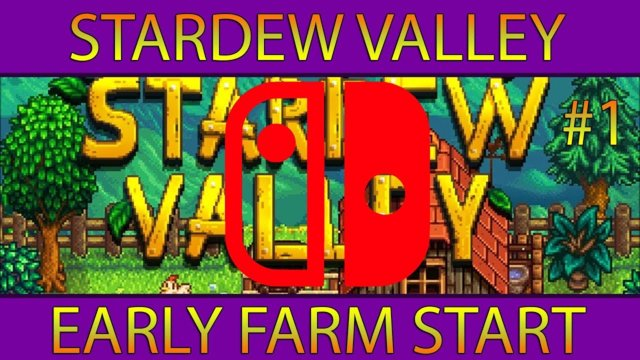 Let's Play Stardew Valley #1: Early Farm Start (Nintendo Switch)