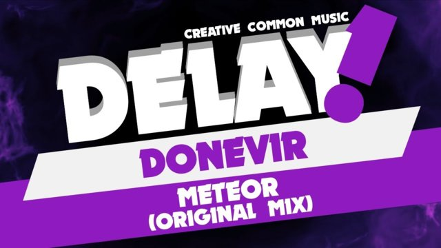Donevir - Meteor (Original Mix) [Delay! Creative Commons Music]