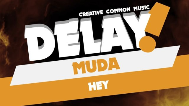 Muda - Hey [Delay! Creative Commons Music]