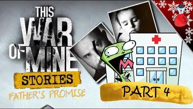 Hospital Bound | This War Of Mine | Fathers Promise DLC | Part 4