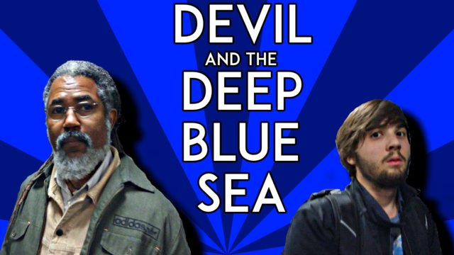 Devil and the Deep Blue Sea