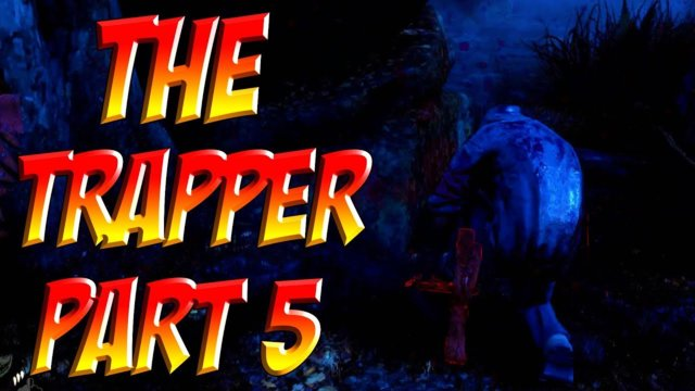 Let's Play Dead By Day Light - The Almighty Trapper - Part 5