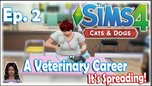 The Sims 4 Cats and Dogs - Veterinary Career (Ep.2) - It's Spreading!