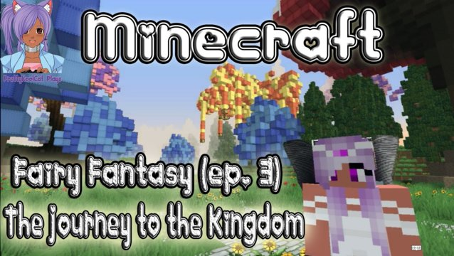The Journey to the Kingdom - Minecraft Fairy Fantasy (ep. 3)