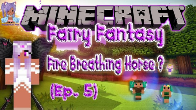 Fire Breathing Horse? - Minecraft Fairy Fantasy (Ep.5)