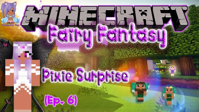 Pixie Surprise - Minecraft Fairy Fantasy (ep. 6)