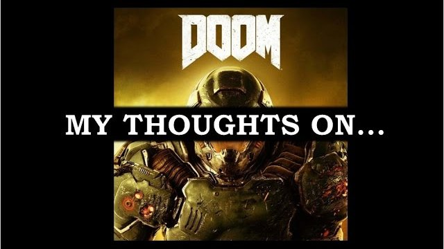 My Thoughts On : Doom (2016)