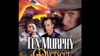 Let's check: Tex Murphy Overseer