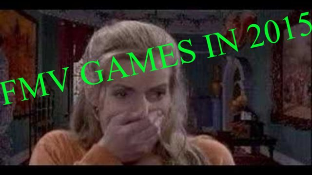 FMV games of 2015 (Full Motion Games) reviews