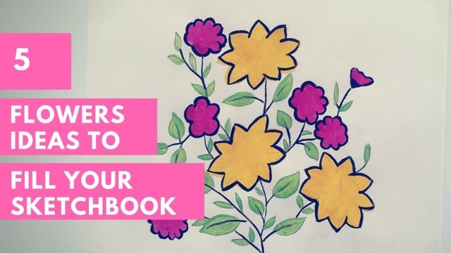DIY 5 Flowers Ideas to fill Your Sketchbook | Painting Ideas | Art Journal