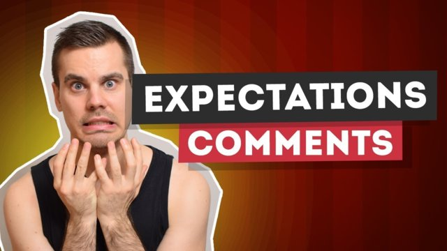 ★ Responding to YOUR comments: Pitfalls with expectations
