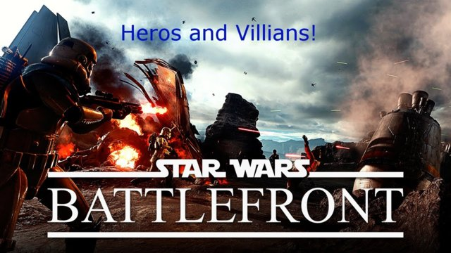 Star Wars Battlefront | A great try indeed - Hero's and villains!