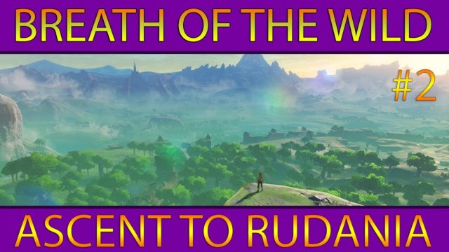 Let's Play BotW #2: Ascent to Rudania (Nintendo Switch)