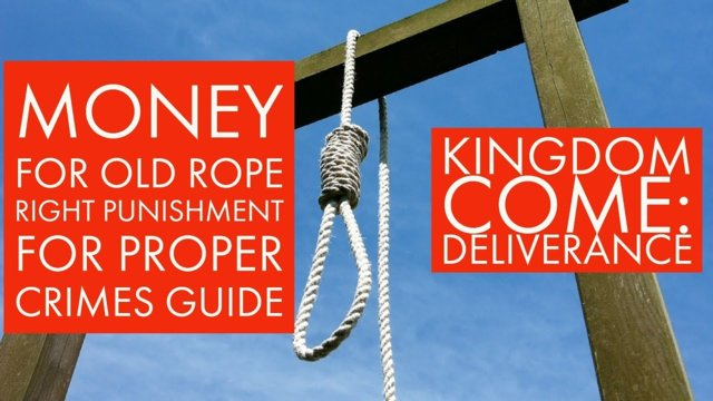 Guide for Kingdom Come: Deliverance Money for old rope right punishments