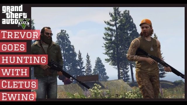 GTA5: Trevor goes hunting with Cletus Ewing #GTA5
