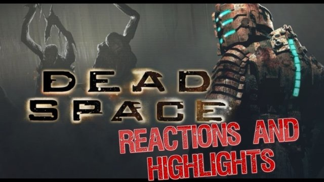 Dead Space Reactions and Highlights | Part 1