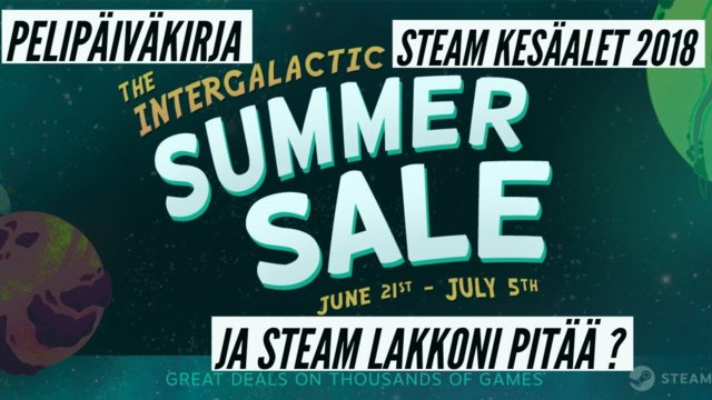 Gaming diaries: Steam summer sale 2018 and my Steam strike