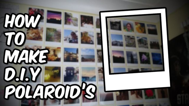 How to make D.I.Y Polaroid's