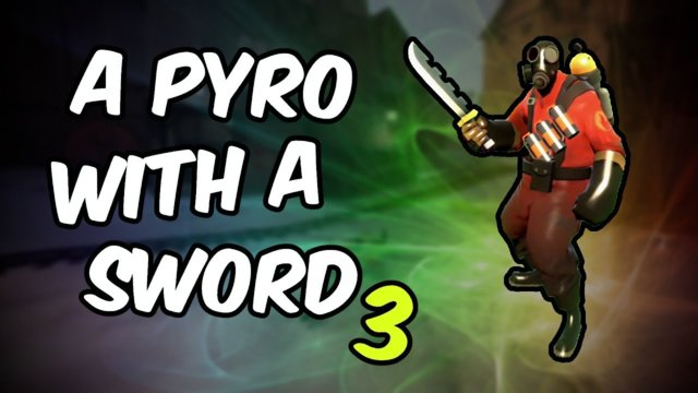 A Pyro With A Sword 3 | The Grand Finale