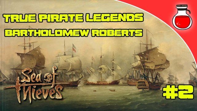 True Pirate Legends #2 | Bartholomew Roberts | Sea of Thieves