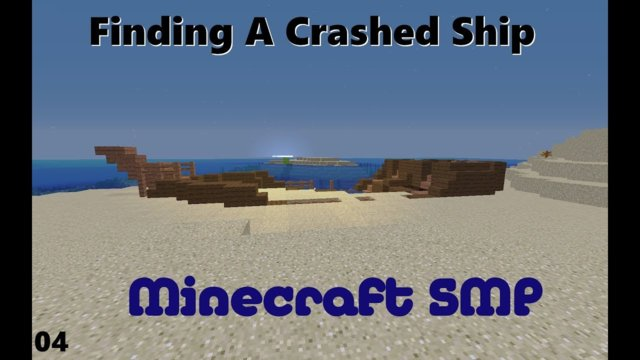 Finding A Crashed Ship! || Minecraft SMP - Ep 04