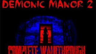Demonic manor 2 full game walkthrough