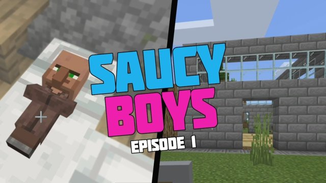 SAUCY BOYS - Episode 1 (Minecraft / Bedrock Edition)
