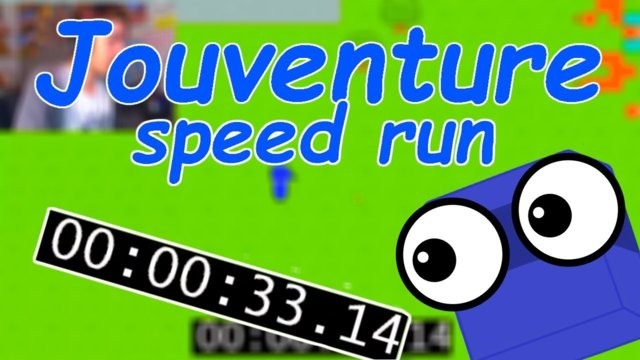 Jouventure Speed Run!!!