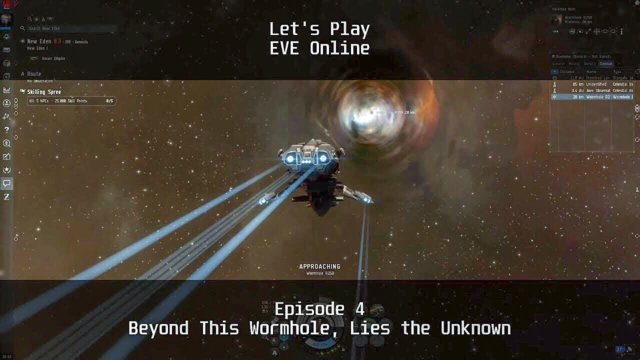 Episode 4: Beyond This Wormhole, Lies the Unknown | Let's Play: EVE Online